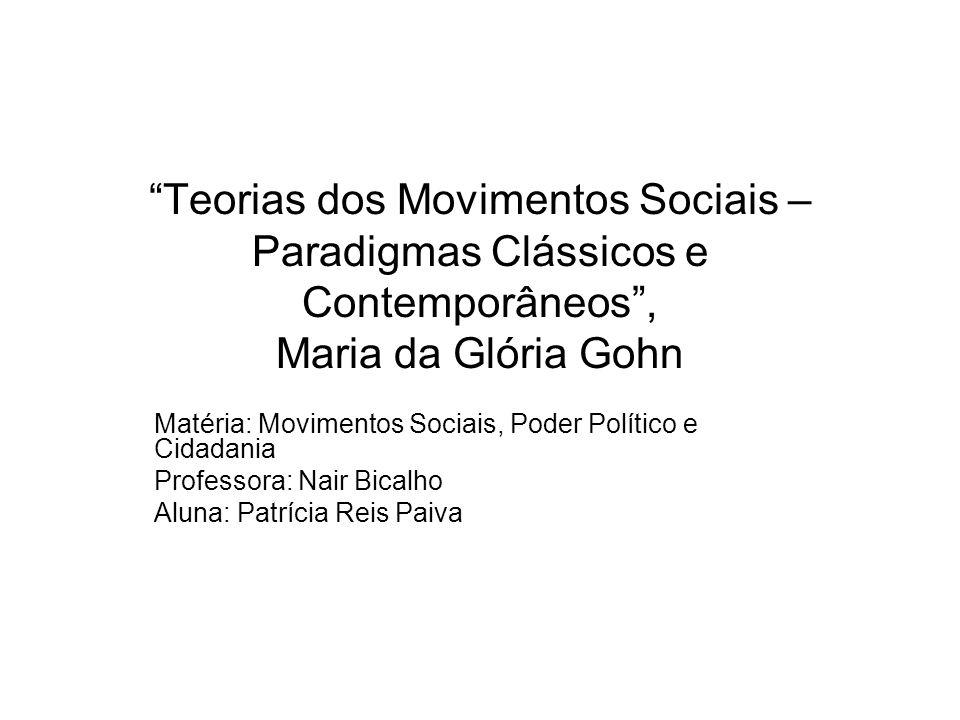 Considerações Finais – Conceito de movimento social na bibliografia geral das ciências sociais Maior visibilidade dos MS nas décadas de 60, 70 e 80 e a mudança no paradigma norte-americano.