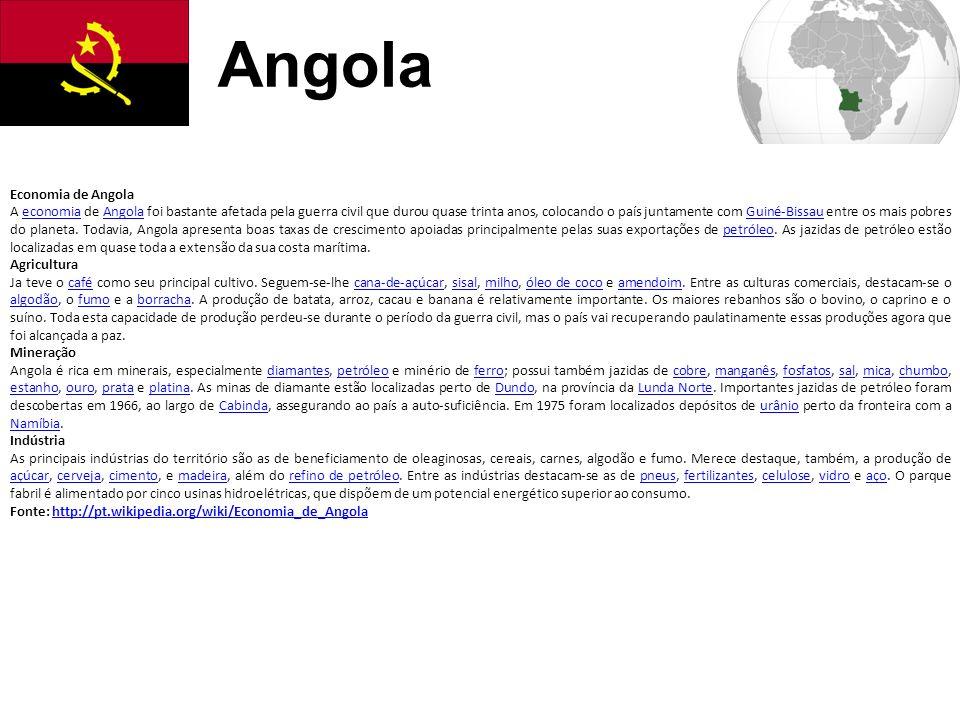 Angola Economia de Angola A economia de Angola foi bastante afetada pela guerra civil que durou quase trinta anos, colocando o país juntamente com Gui
