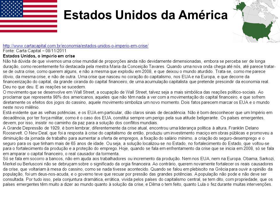 Estados Unidos da América http://www.cartacapital.com.br/economia/estados-unidos-o-imperio-em-crise/ Fonte: Carta Capital – 08/11/2011 Estados Unidos,