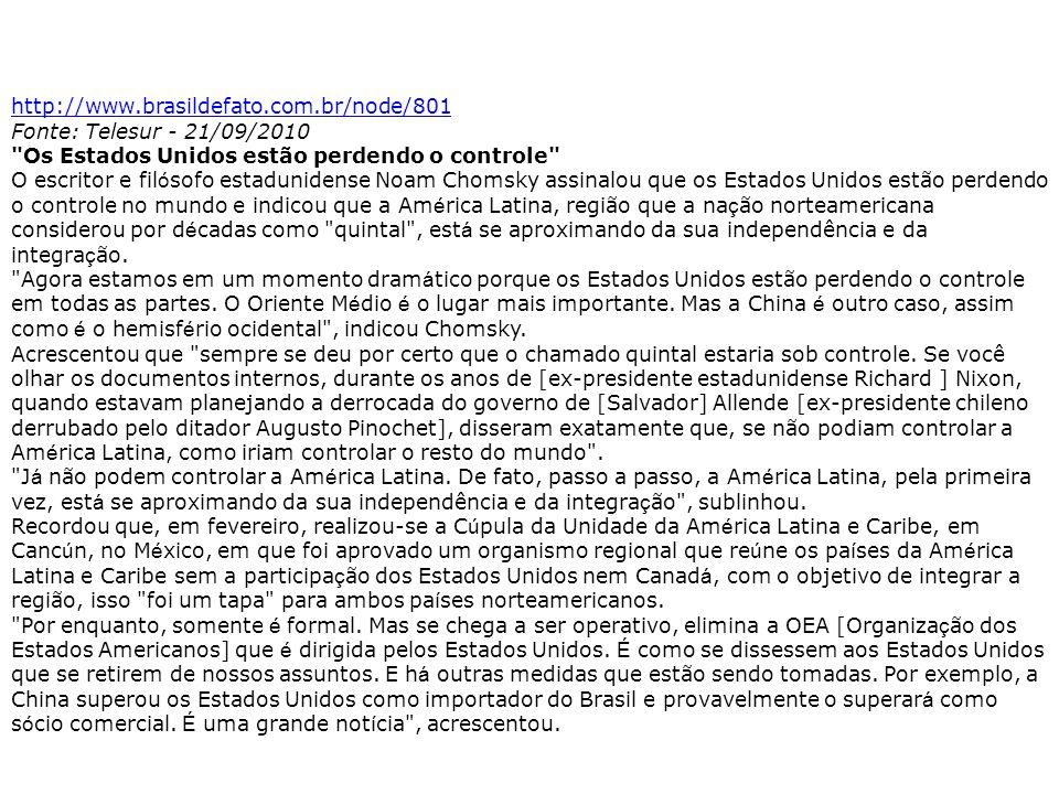 http://www.brasildefato.com.br/node/801 Fonte: Telesur - 21/09/2010