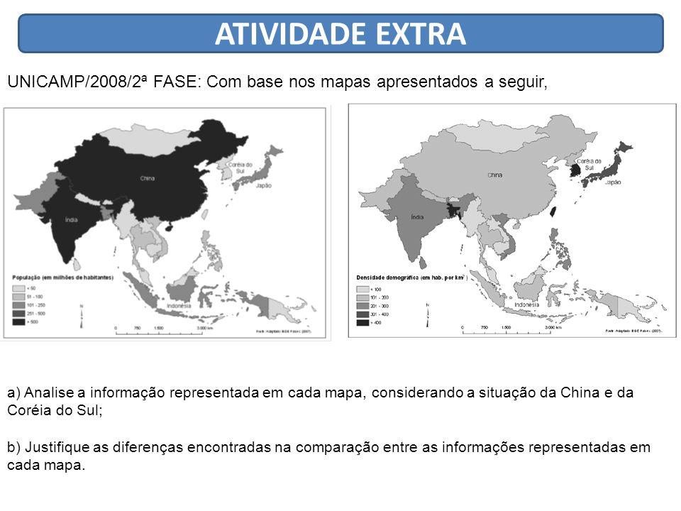 ATIVIDADE EXTRA UNICAMP/2008/2ª FASE: Com base nos mapas apresentados a seguir, a) Analise a informação representada em cada mapa, considerando a situ