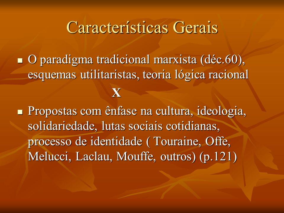 Características Gerais O paradigma tradicional marxista (déc.60), esquemas utilitaristas, teoria lógica racional O paradigma tradicional marxista (déc