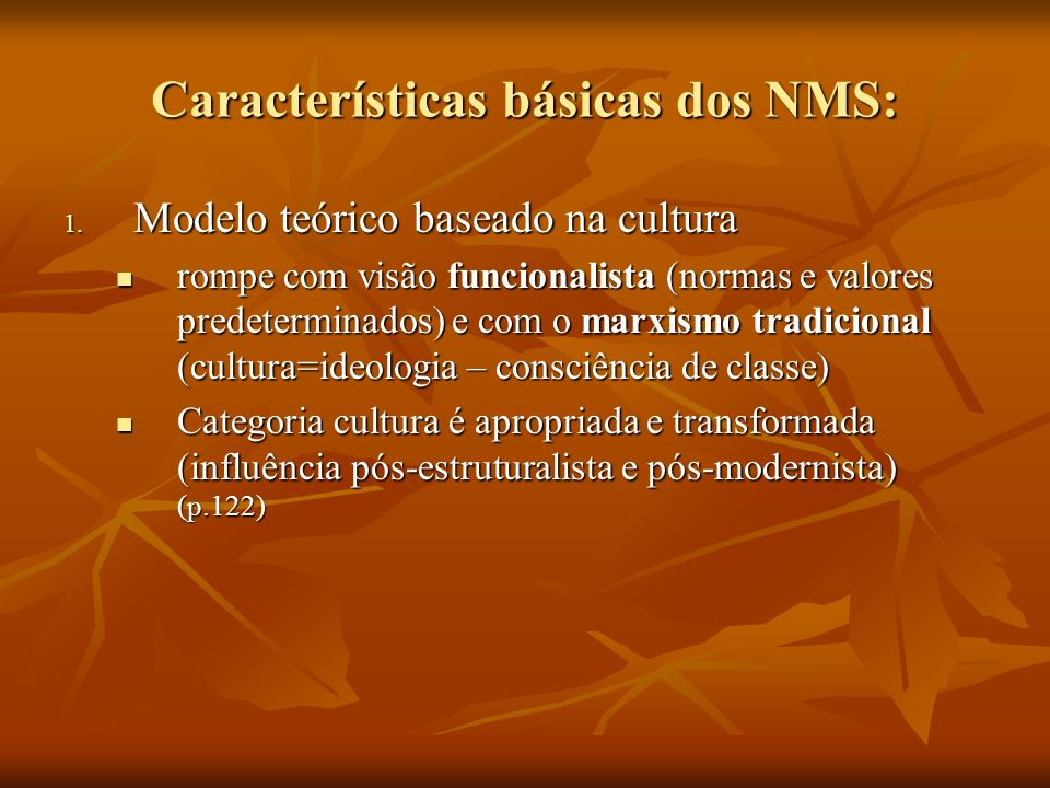 Características básicas dos NMS: 1.