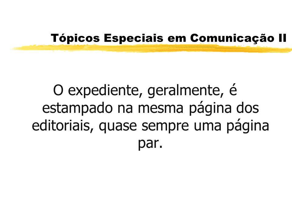 Tópicos Especiais em Comunicação II Manchete - Título principal, composto em letras garrafais e publicado com grande destaque.