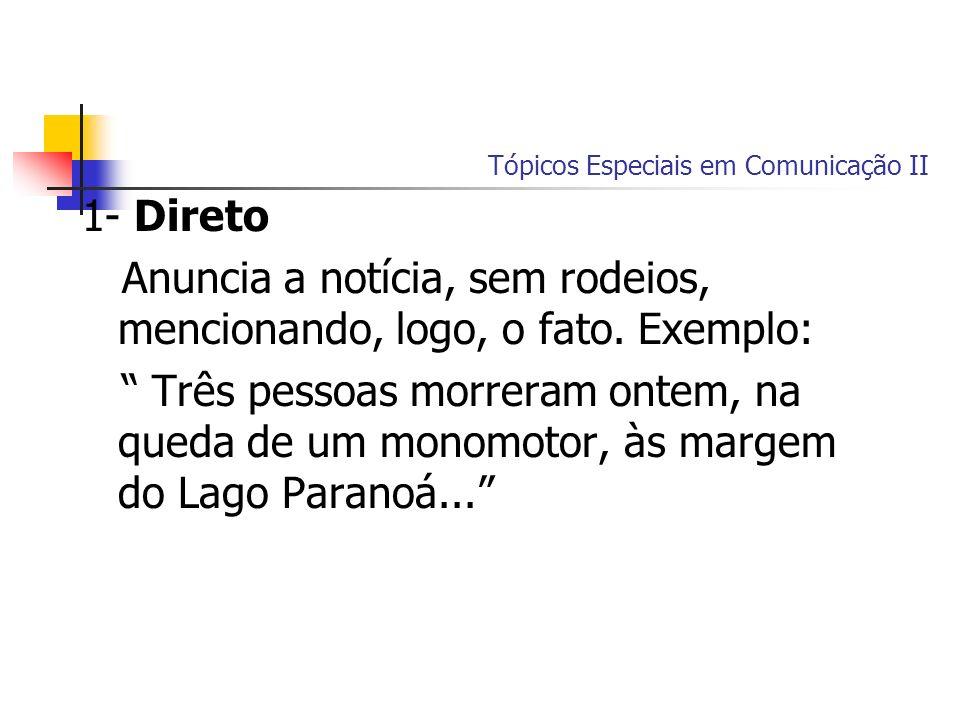 Tópicos Especiais em Comunicação II 2- Simples Que se refere apenas a um fato principal.