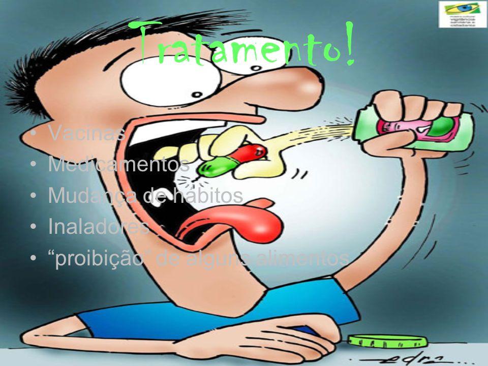 Tratamento! Vacinas Medicamentos Mudança de hábitos Inaladores proibição de alguns alimentos