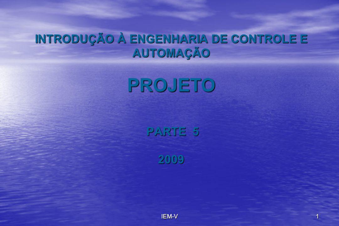 IEM-V1 INTRODUÇÃO À ENGENHARIA DE CONTROLE E AUTOMAÇÃO PROJETO PARTE 5 2009