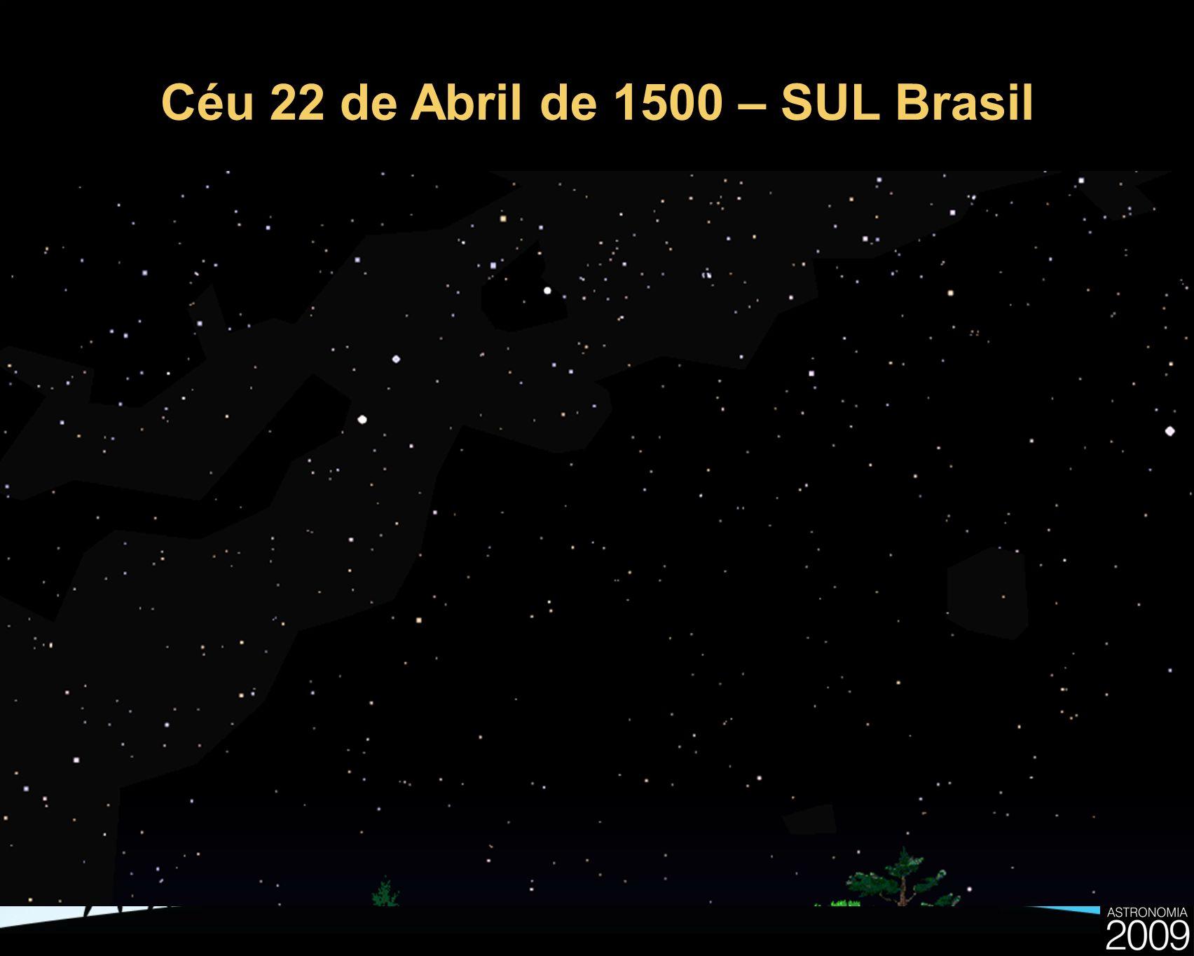 Céu 22 de Abril de 1500 – SUL Brasil