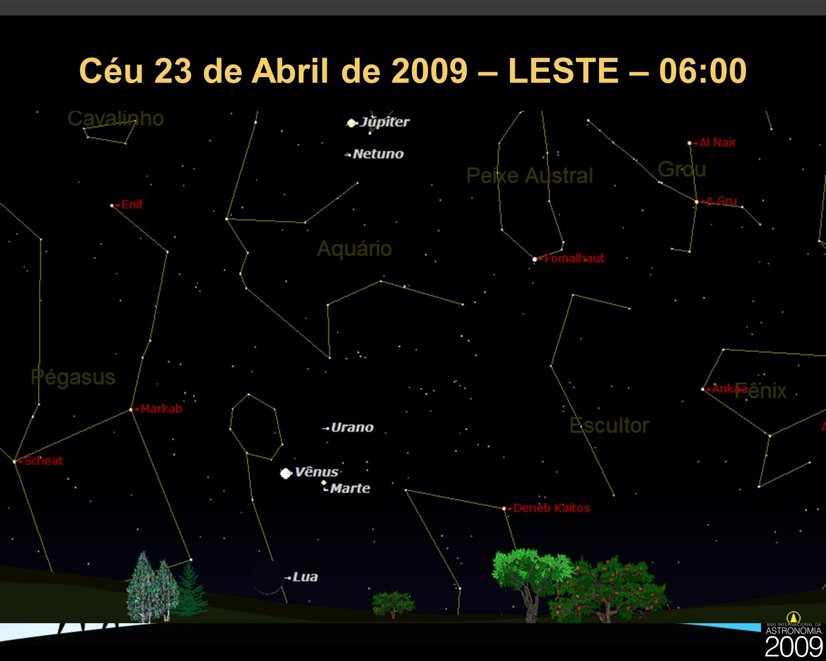 Céu 23 de Abril de 2009 – LESTE – 06:00