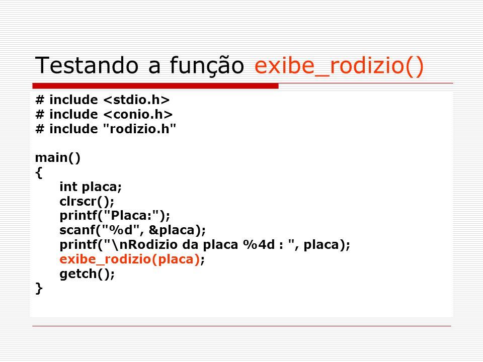 Testando a função exibe_rodizio() # include # include