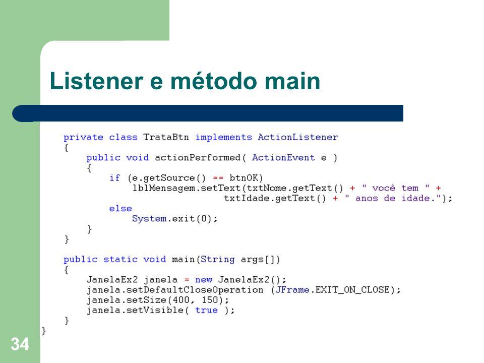 34 Listener e método main