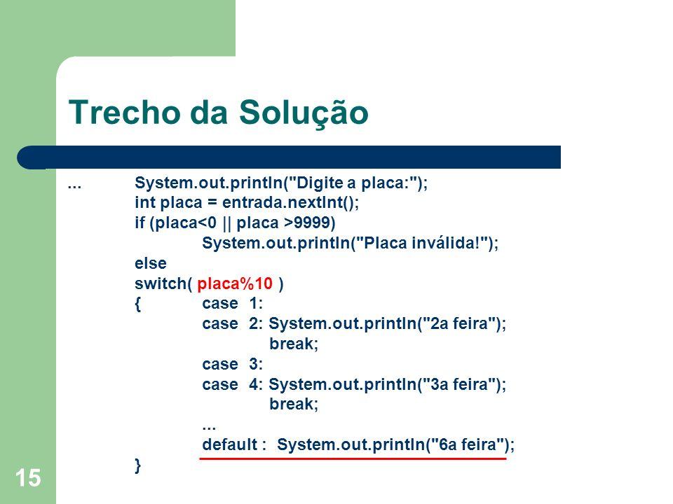 15 Trecho da Solução...System.out.println(