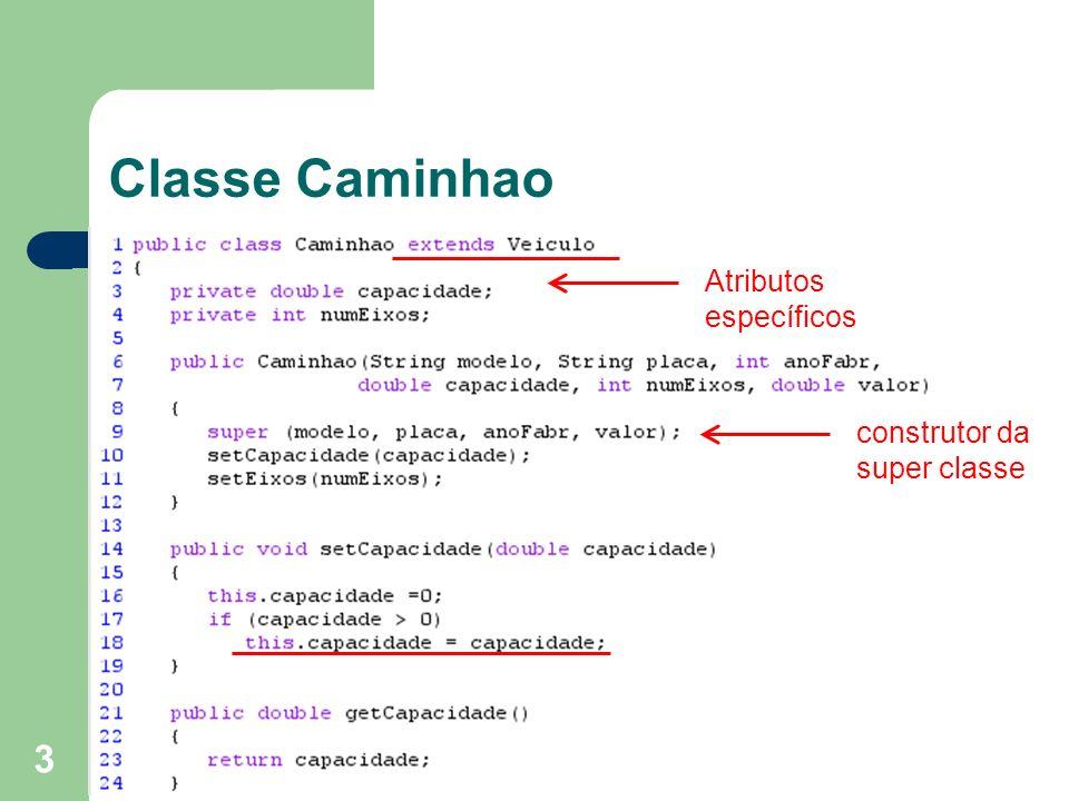 3 Classe Caminhao Atributos específicos construtor da super classe