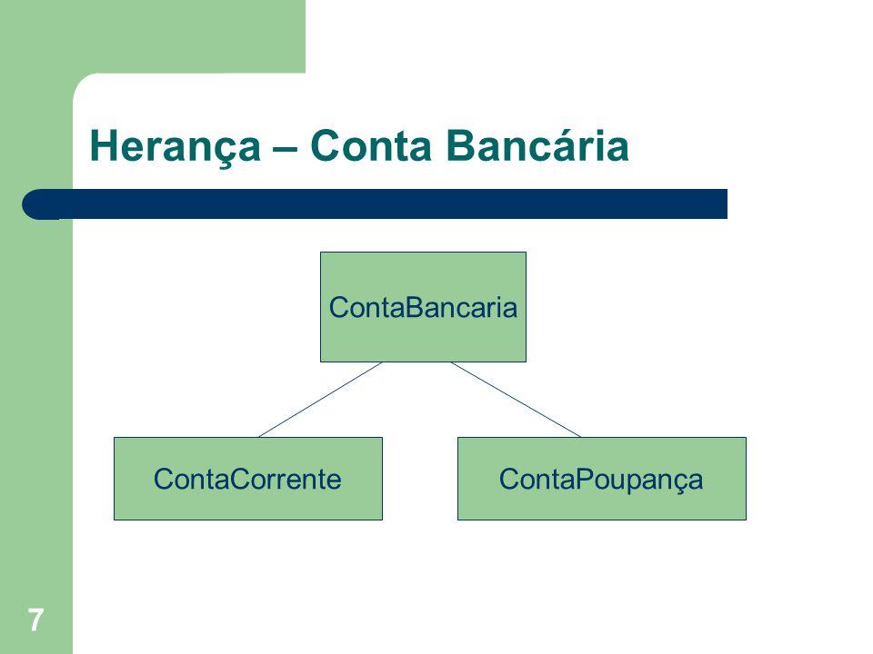 7 Herança – Conta Bancária ContaBancaria ContaCorrenteContaPoupança