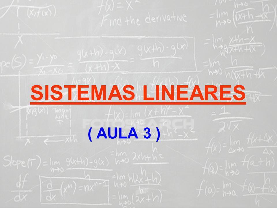 SISTEMAS LINEARES ( 1ª AULA) SISTEMAS LINEARES ( AULA 3 )