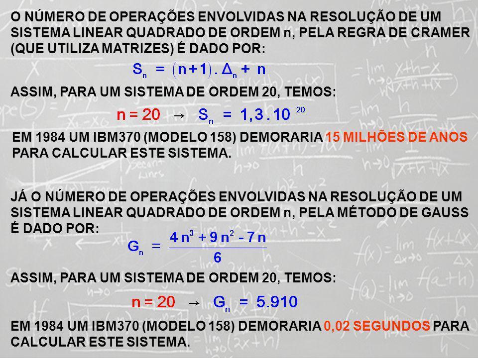 SISTEMAS LINEARES ( 1ª AULA) INVERSÃO DE MATRIZES POR GAUSS-JORDAN O PROCESSO APRESENTADO ANTERIORMENTE PARA INVERTER UMA MATRIZ QUADRADA DE ORDEM n, NÃO É VIÁVEL SOB O PONTO DE VISTA COMPUTACIONAL, TENDO EM CONTA QUE SERIA NECESSÁRIO RESOLVER n SISTEMAS LINEARES CADA UM DELES COM n EQUAÇÕES A n INCÓGNITAS.