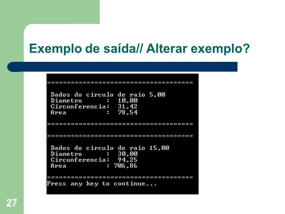 27 Exemplo de saída// Alterar exemplo?