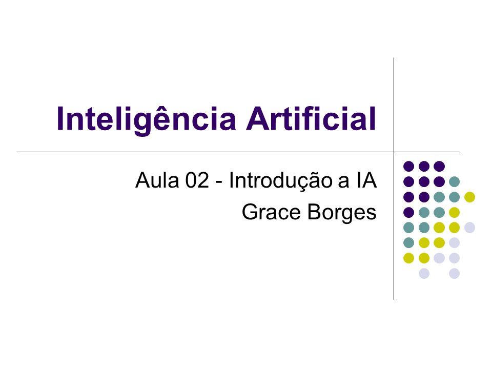 Inteligência Artificial Aula 02 - Introdução a IA Grace Borges