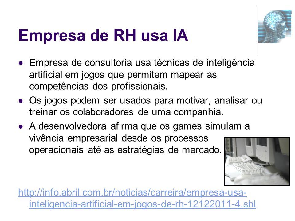 Empresa de RH usa IA Empresa de consultoria usa técnicas de inteligência artificial em jogos que permitem mapear as competências dos profissionais. Os