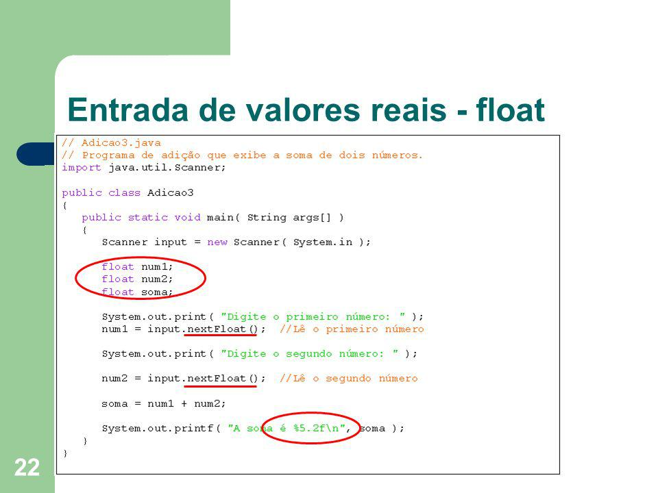 22 Entrada de valores reais - float
