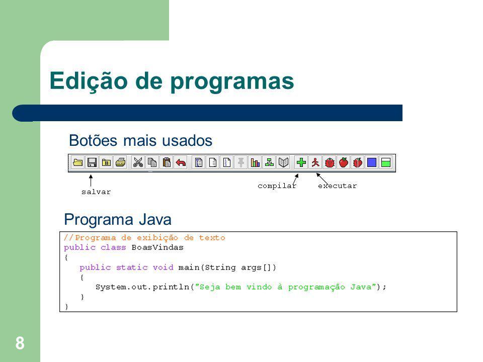 8 Edição de programas Programa Java Botões mais usados