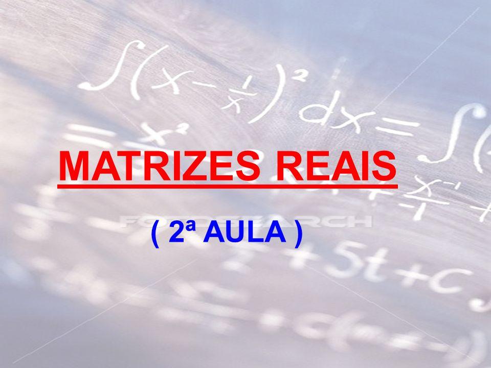 MATRIZES REAIS ( 2ª AULA )