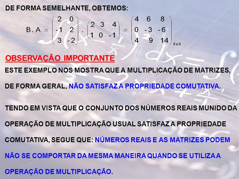 7.2 EXEMPLO CLASSIFIQUE A PROPOSIÇÃOABAIXO COMO VERDADEIRA OU FALSA, SUPONDO QUE: a) A e B SÃO NÚMEROS REAIS; b) A e B SÃO MATRIZES.