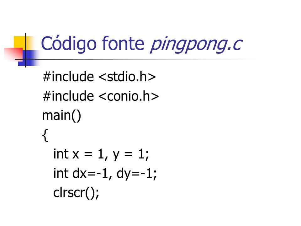 Exemplo – pingpong.c do { gotoxy(x,y); putch(01); delay(800); gotoxy(x,y); putch(32); if (x==1 || x==80) { sound(500); delay(800); nosound(); dx = -dx; }