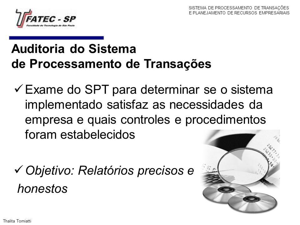 Exame do SPT para determinar se o sistema implementado satisfaz as necessidades da empresa e quais controles e procedimentos foram estabelecidos Objet