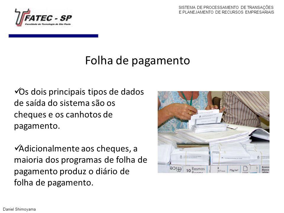 Folha de pagamento Os dois principais tipos de dados de saída do sistema são os cheques e os canhotos de pagamento. Adicionalmente aos cheques, a maio
