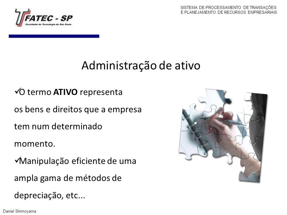 Administração de ativo O termo ATIVO representa os bens e direitos que a empresa tem num determinado momento. Manipulação eficiente de uma ampla gama