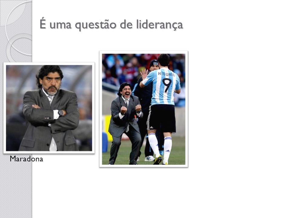 É uma questão de liderança Maradona