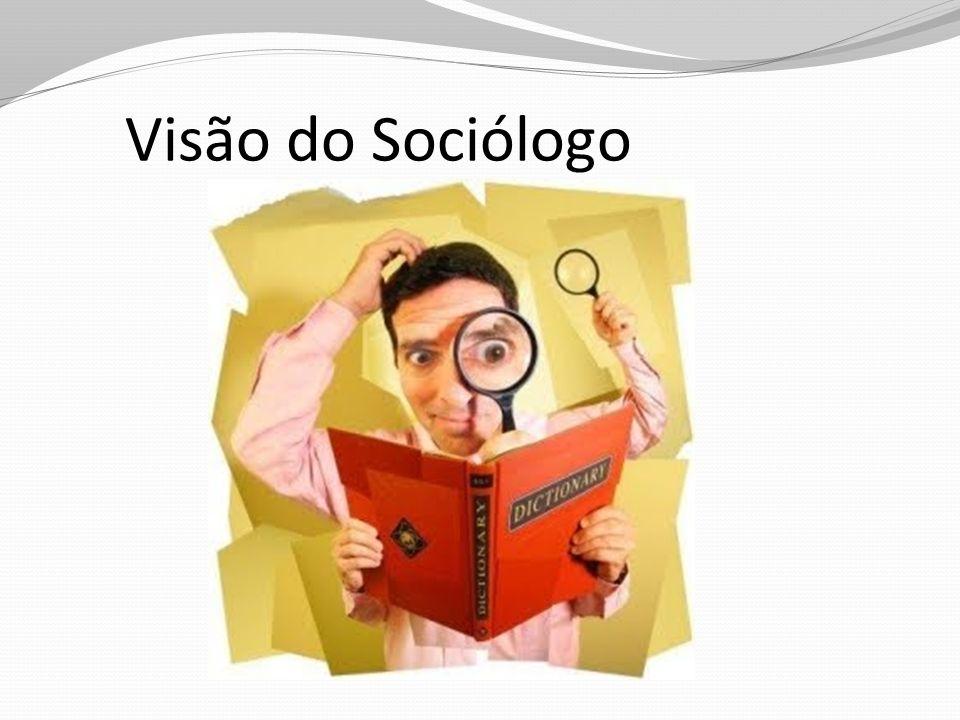 Visão do Sociólogo