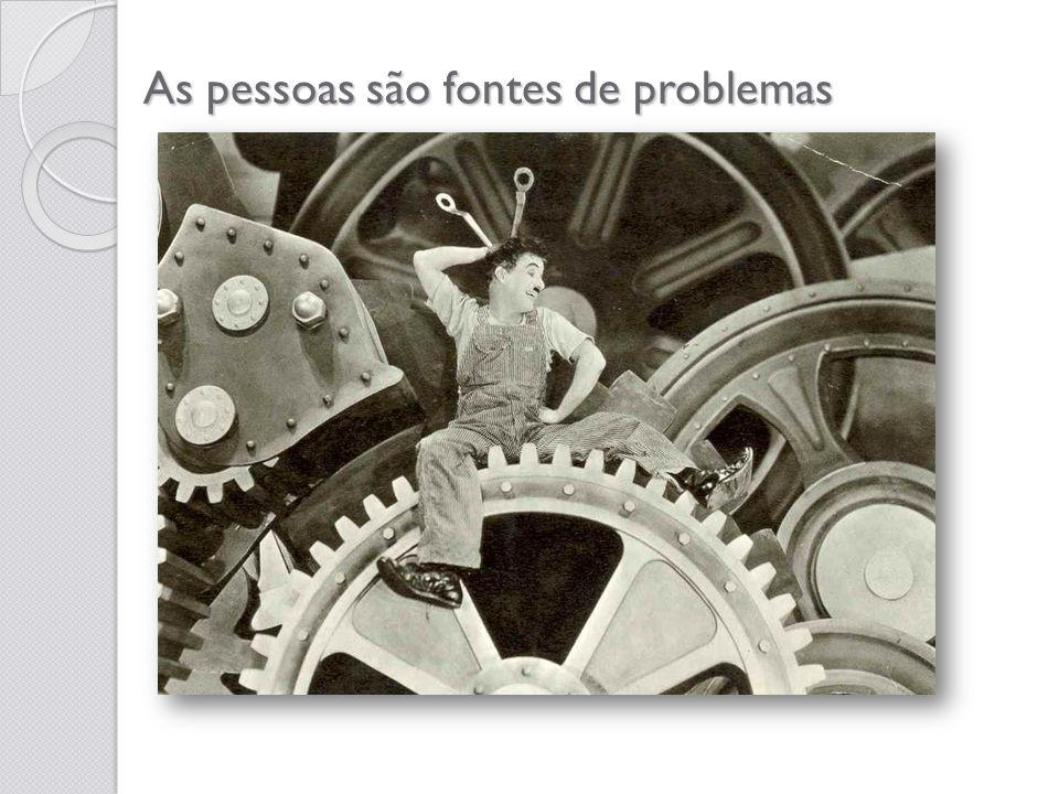 As pessoas são fontes de problemas