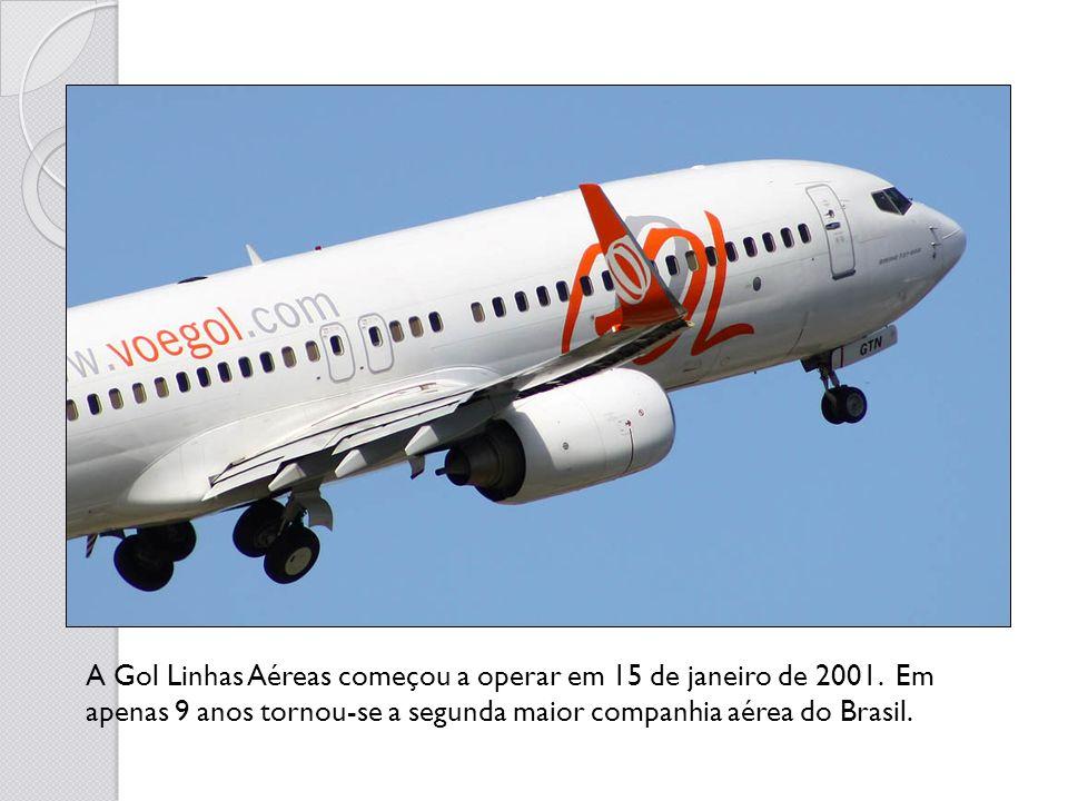A Gol Linhas Aéreas começou a operar em 15 de janeiro de 2001. Em apenas 9 anos tornou-se a segunda maior companhia aérea do Brasil.