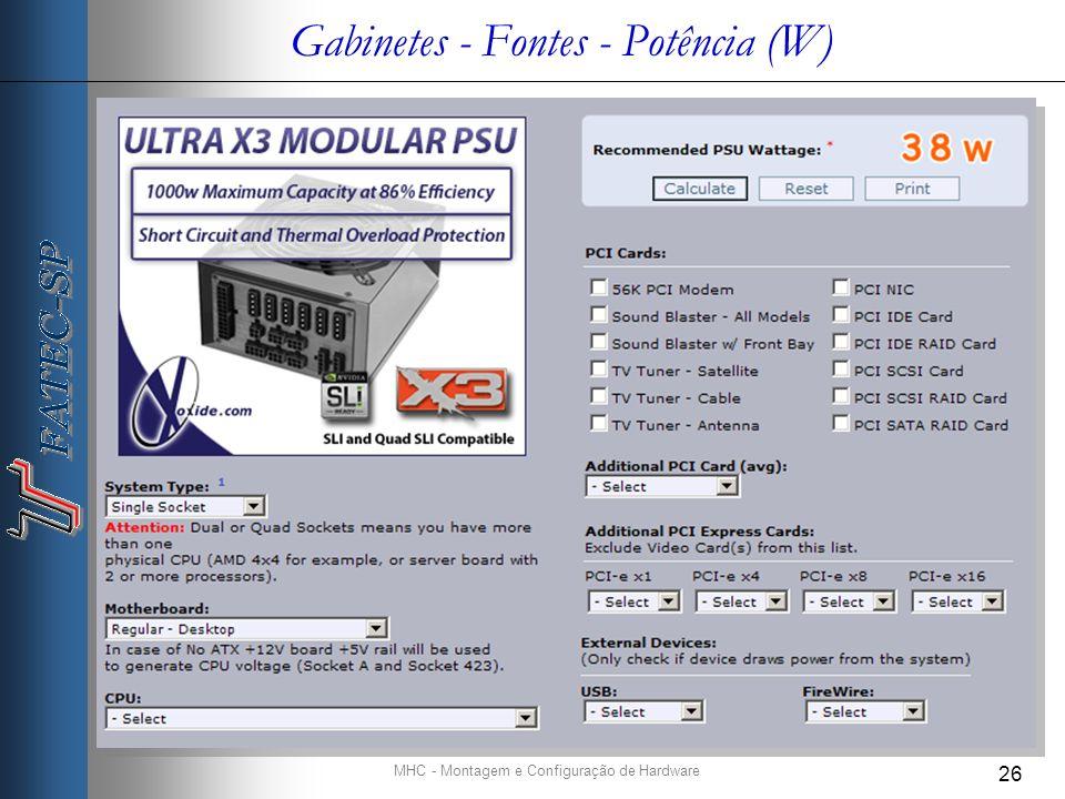 MHC - Montagem e Configuração de Hardware 26 Gabinetes - Fontes - Potência (W)