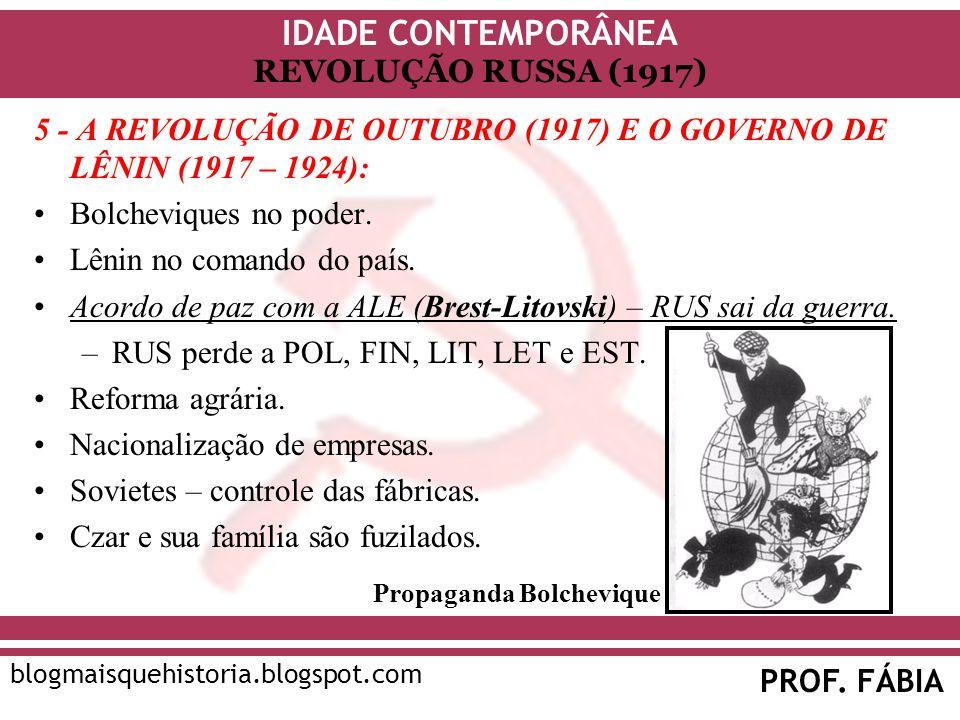 IDADE CONTEMPORÂNEA PROF. FÁBIA blogmaisquehistoria.blogspot.com REVOLUÇÃO RUSSA (1917) 5 - A REVOLUÇÃO DE OUTUBRO (1917) E O GOVERNO DE LÊNIN (1917 –
