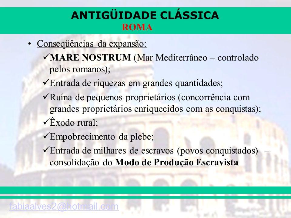ANTIGÜIDADE CLÁSSICA fabiaalves2@hotmail.com ROMA Nova organização social: –CAMADA SENATORIAL – Patrícios.