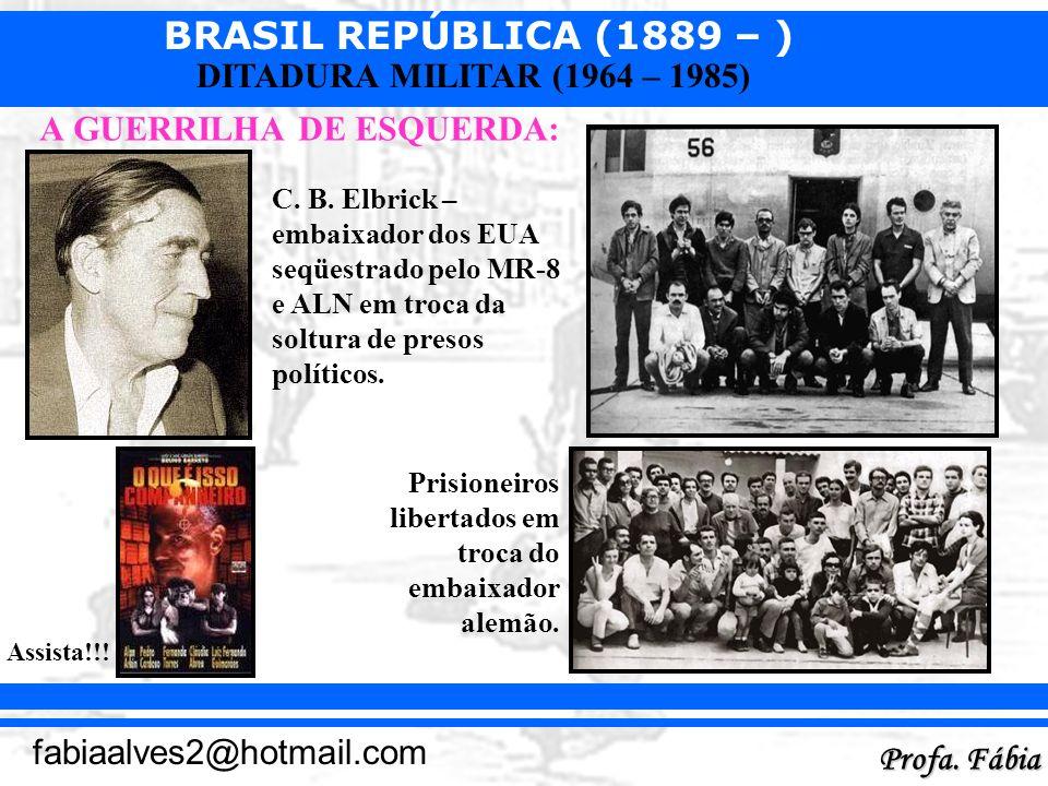 BRASIL REPÚBLICA (1889 – ) Profa.