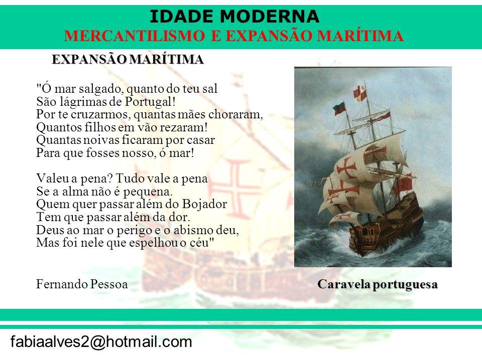 IDADE MODERNA fabiaalves2@hotmail.com MERCANTILISMO E EXPANSÃO MARÍTIMA EXPANSÃO MARÍTIMA