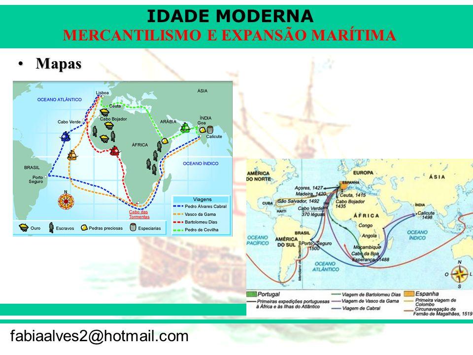 IDADE MODERNA fabiaalves2@hotmail.com MERCANTILISMO E EXPANSÃO MARÍTIMA Disputa entre POR e ESP pelas novas terras: –Bula Intercoetera (1493): 100 léguas a partir de Cabo Verde.