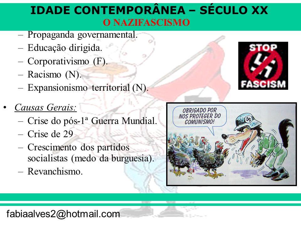 IDADE CONTEMPORÂNEA – SÉCULO XX fabiaalves2@hotmail.com O NAZIFASCISMO –Propaganda governamental.