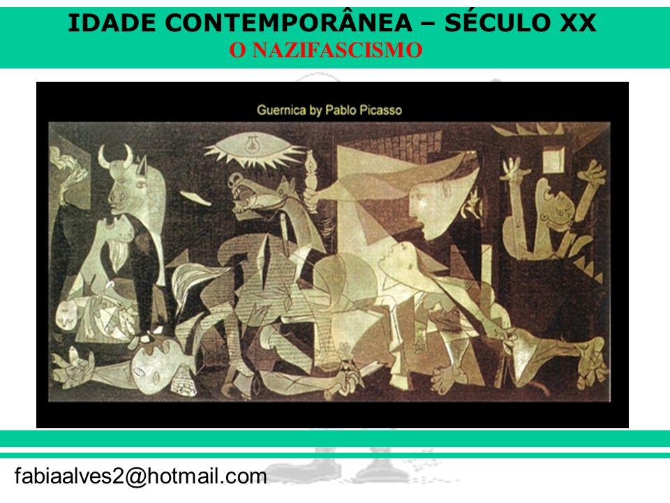 IDADE CONTEMPORÂNEA – SÉCULO XX fabiaalves2@hotmail.com O NAZIFASCISMO