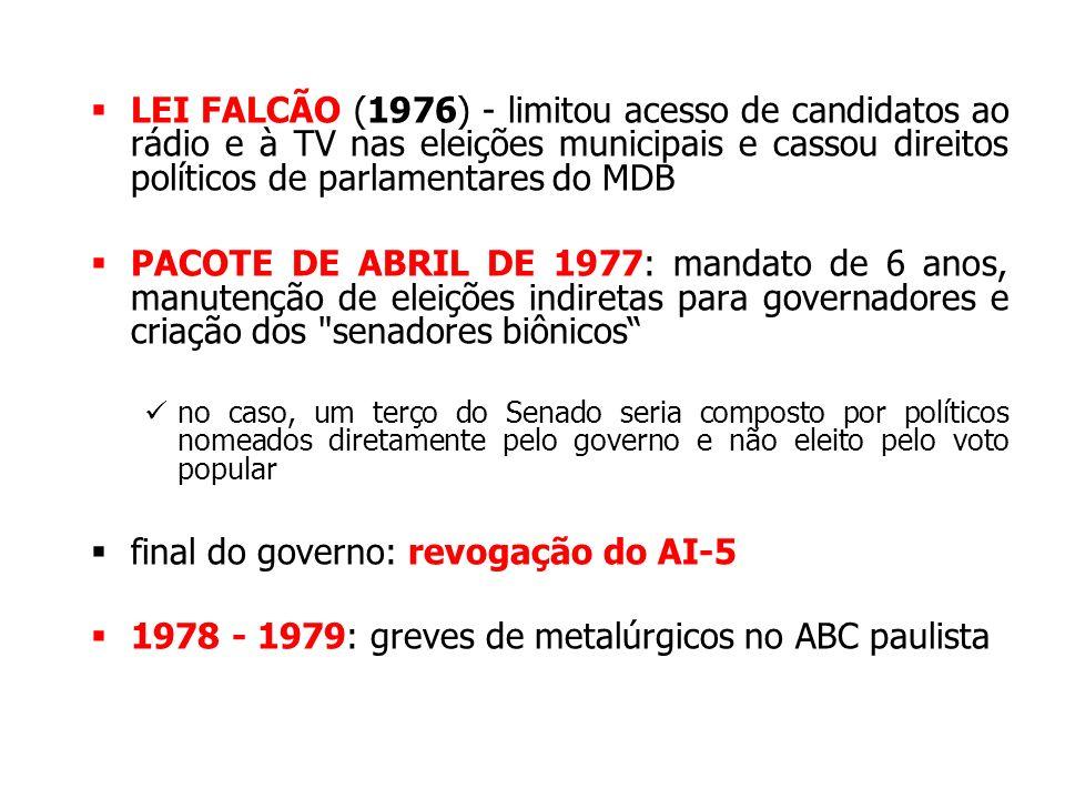 LEI FALCÃO (1976) - limitou acesso de candidatos ao rádio e à TV nas eleições municipais e cassou direitos políticos de parlamentares do MDB PACOTE DE