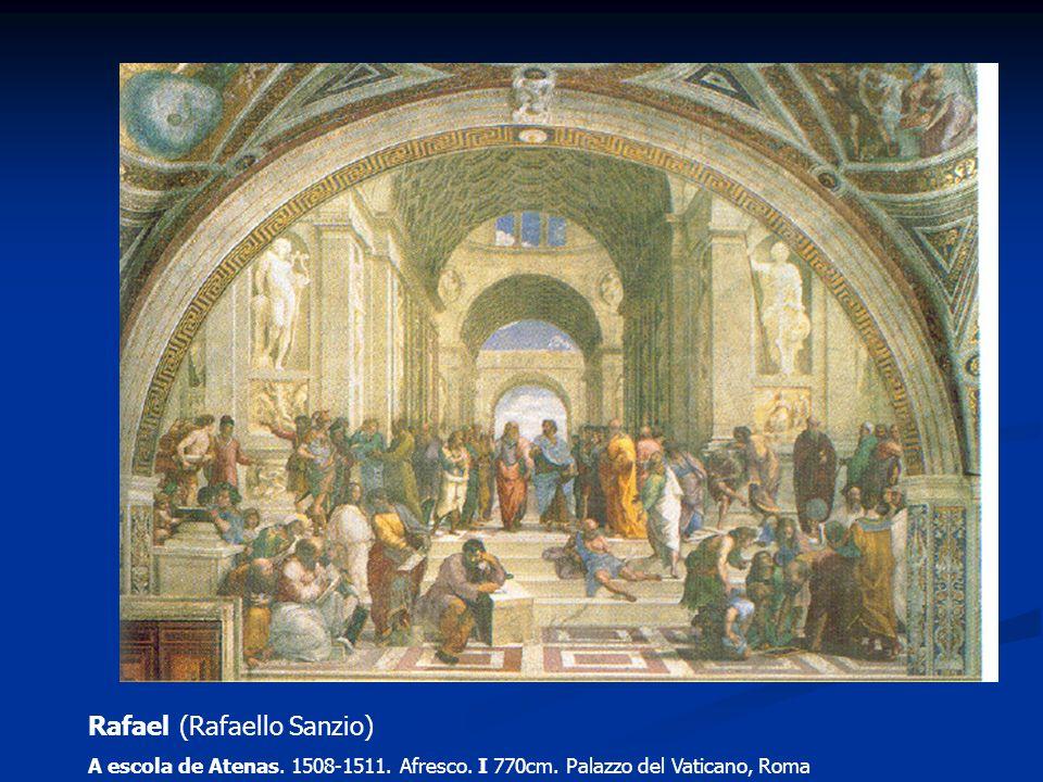 Rafael (Rafaello Sanzio) A escola de Atenas. 1508-1511. Afresco. I 770cm. Palazzo del Vaticano, Roma