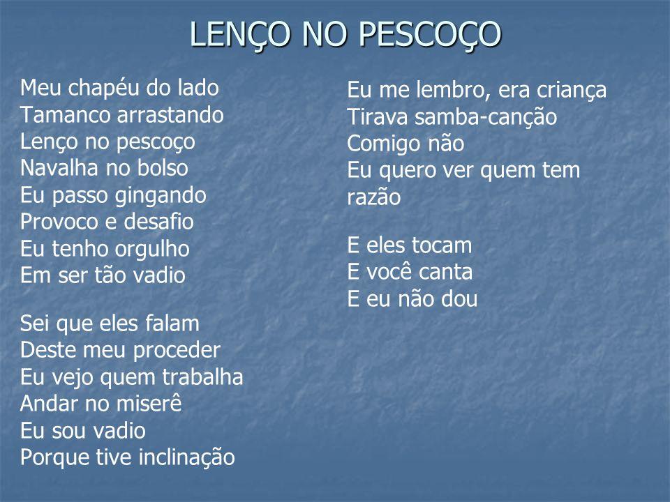 Brasil, terra boa e gostosa Da morena sestrosa De olhar indiscreto O Brasil, verde que dá Para o mundo se admirá O Brasil do meu amor Terra de Nosso Senhor Brasil.