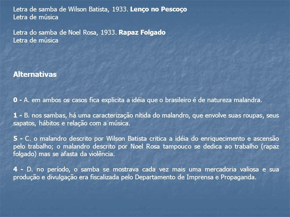 Letra de samba de Wilson Batista, 1933. Lenço no Pescoço Letra de música Letra do samba de Noel Rosa, 1933. Rapaz Folgado Letra de música Alternativas