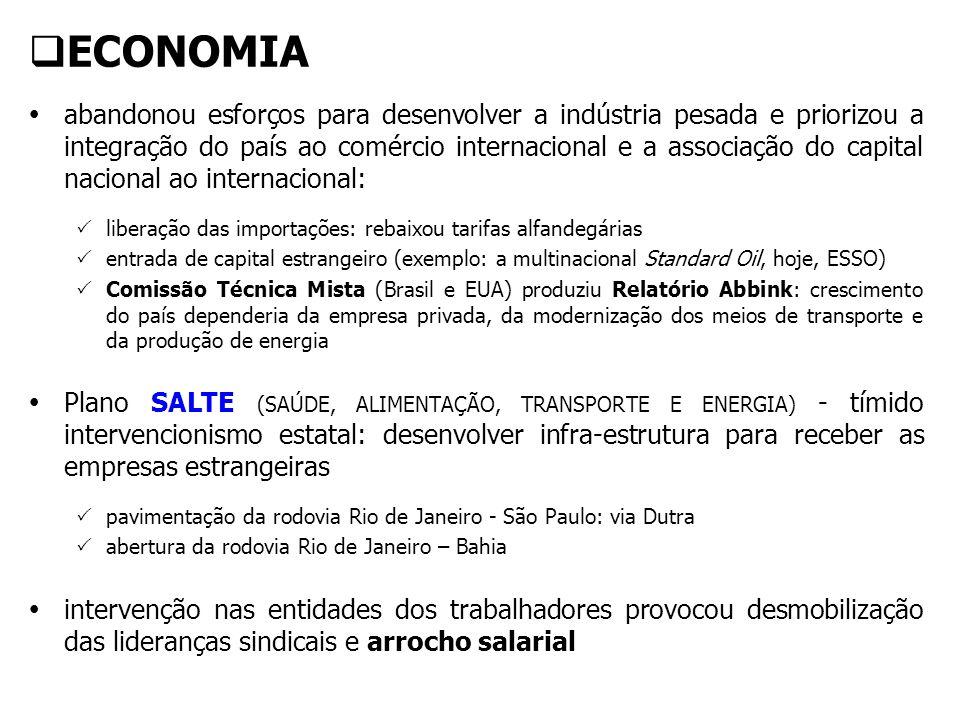 ECONOMIA abandonou esforços para desenvolver a indústria pesada e priorizou a integração do país ao comércio internacional e a associação do capital n