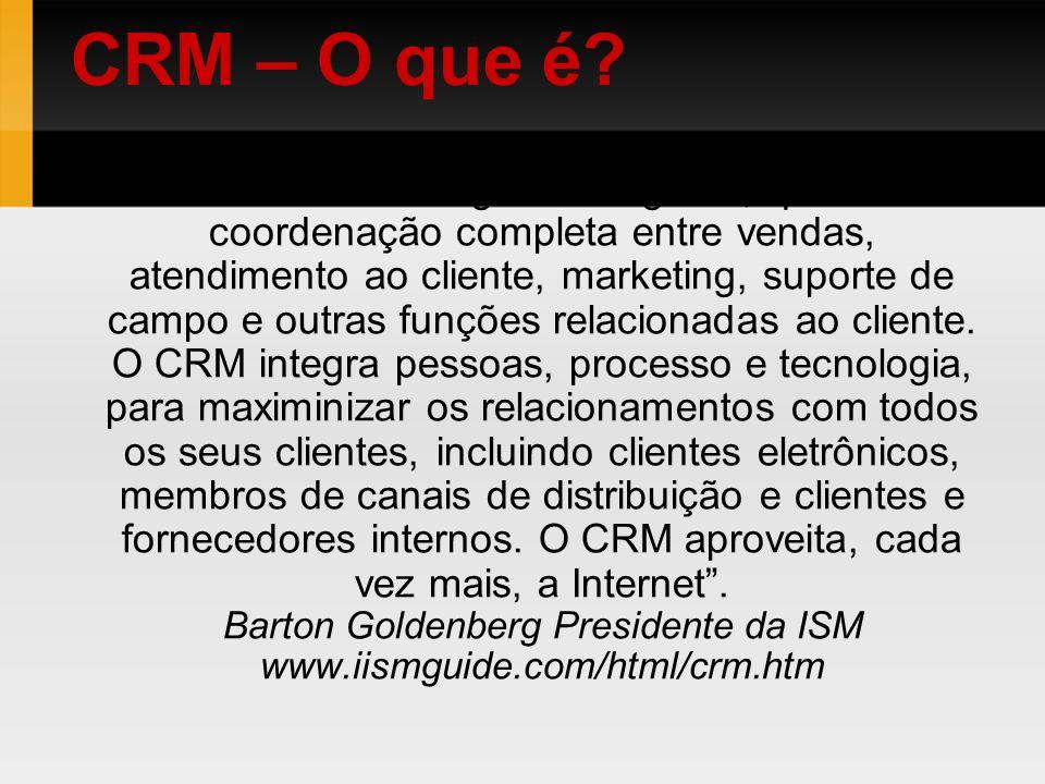 CRM é uma metodologia abrangente, que oferece coordenação completa entre vendas, atendimento ao cliente, marketing, suporte de campo e outras funções