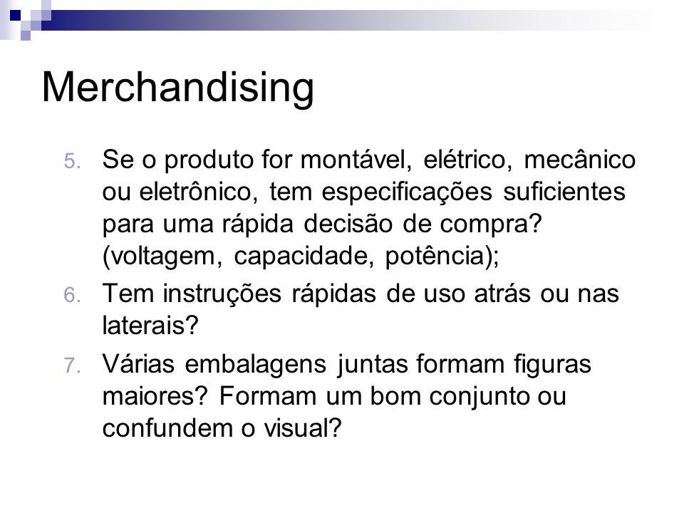 Merchandising 5. Se o produto for montável, elétrico, mecânico ou eletrônico, tem especificações suficientes para uma rápida decisão de compra? (volta